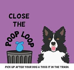 Close the Poop Loop Campaign Poster - Pick Up After Your Dog and Toss it in the Trash